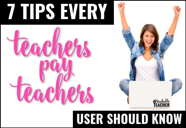 7 Tips Every Teachers Pay Teachers User Should Know