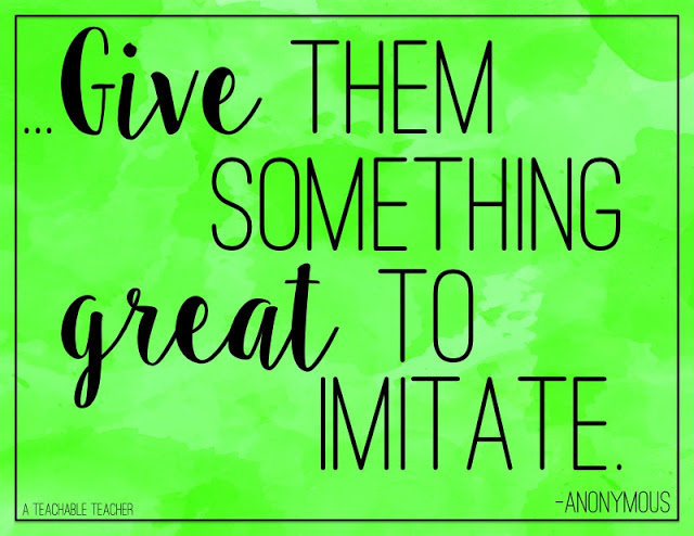 give them something great to imitate