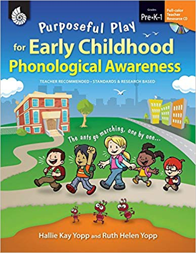 Purposeful Play for Early Childhood Phonological Awareness by Hallie Kay Yopp and Ruth Helen Yopp