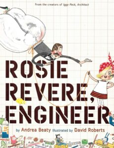 rosie revere engineer for growth mindset classroom books