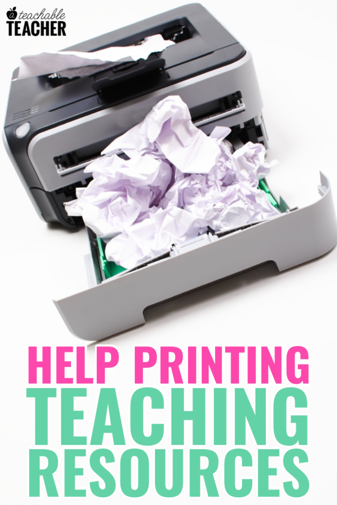help printing teaching resources