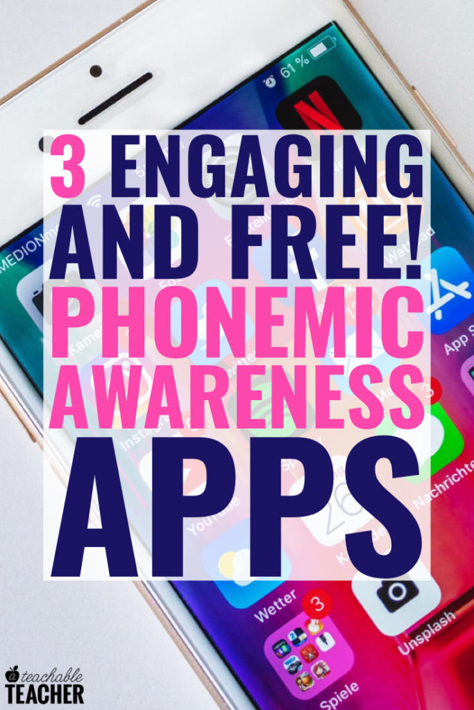 3 Appealing Apps to Teach Phonemic Awareness Skills that are 100% FREE!