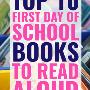 My Top 10 First Day of School Books to Read Aloud