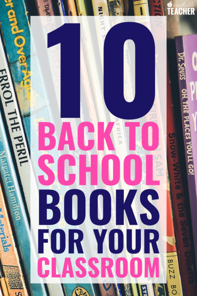 10 Captivating Back to School Books that Kids (and Teachers!) Love