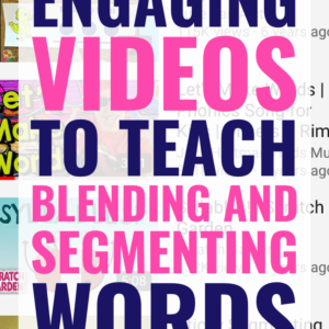 6 Blending and Segmenting Videos that will Have Your Students Moving and Learning