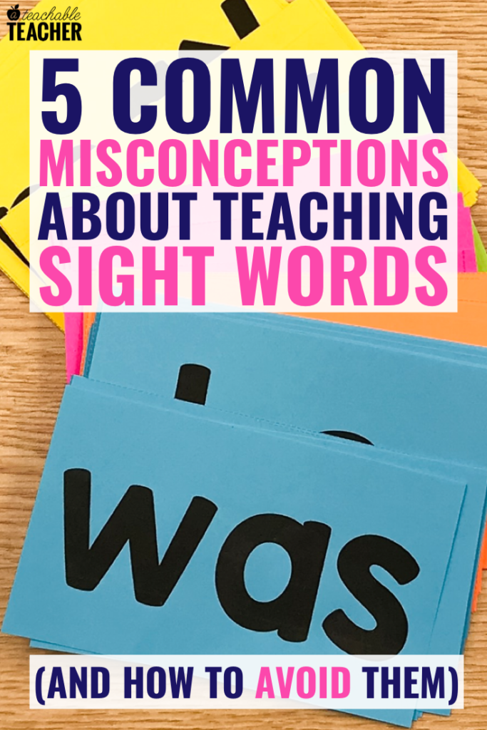5 Common Misconceptions about Teaching Sight Words (and How to Avoid Them)