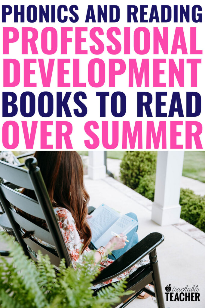 Professional Development Books for Teaching Phonics & Reading: Summer 2021